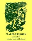 Waldlersagen von Anton Neubauer und Paul Praxl (2015, Gebundene Ausgabe)