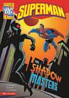 Superman: The Shadow Masters by Paul Kupperberg (Hardback, 2010)