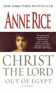 Christ the Lord: Out of Egypt: A Novel by Anne Rice