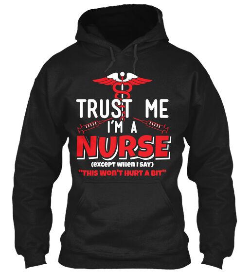 Trust Me, Im A Nurse Gildan Hoodie Sweatshirt