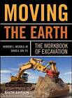 Moving the Earth: The Workbook of Excavation by David Day, Herbert Lownds Nichols (Hardback, 2010)