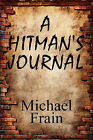 A Hitman's Journal by Michael Frain (Paperback / softback, 2010)
