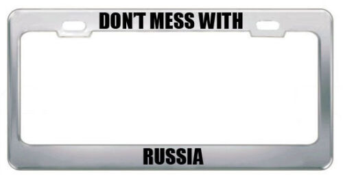 DON/'T MESS WITH RUSSIA COUNTRY NATIONALITY License Plate Frame