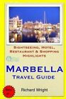 Marbella Travel Guide: Sightseeing, Hotel, Restaurant & Shopping Highlights by Richard Wright (Paperback / softback, 2014)