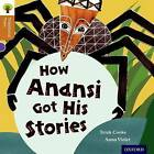 Oxford Reading Tree Traditional Tales: Level 8: How Anansi Got His Stories by Trish Cooke, Pam Dowson, Nikki Gamble (Paperback, 2011)
