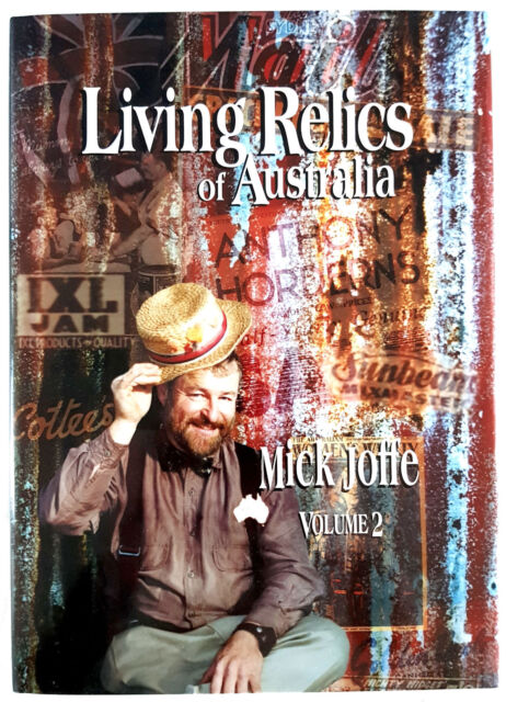 Living Relics of Australia by Mick Joffe - Hard Cover First Edition - Brand New!