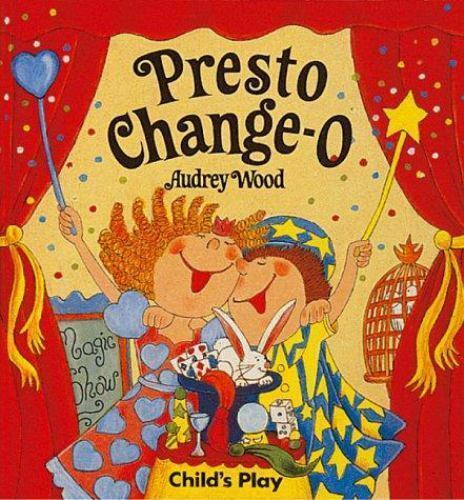 Presto Change-O by Audrey Wood