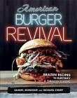 American Burger Revival: Brazen Recipes to Electrify a Timeless Classic by Richard Chudy, Samuel Monsour (Paperback / softback, 2015)