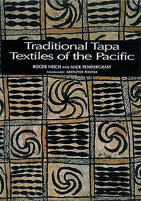 Traditional Tapa Textiles of the Pacific by Roger Neich, Mick Pendergrast...