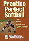 Practice Perfect Softball by National Fastpitch Coaches Association (Paperback, 2016)