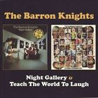 Night Gallery/Teach the World to Laugh * by Barron Knights (CD, Mar-2010, 2 Discs, Wisecrack)