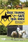 Basic Training for a Safe Trail Horse 9781606933770 Paperback
