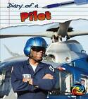 Diary of a Pilot by Angela Royston (Paperback / softback, 2013)