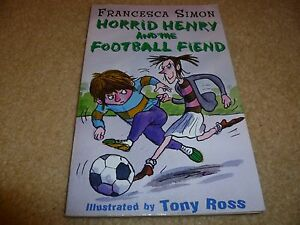 book  Horrid Henry and the football fiend - Princes Risborough, United Kingdom - book  Horrid Henry and the football fiend - Princes Risborough, United Kingdom