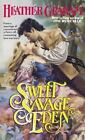 The North American Woman Trilogy: Sweet Savage Eden by Heather Graham (1989, Paperback)