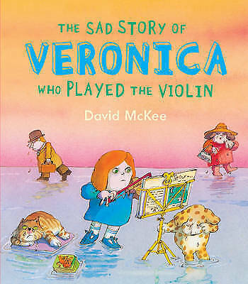 (Good)-The Sad Story Of Veronica: Who Played The Violin (Paperback)-McKee, David