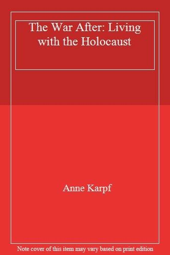The War After: Living with the Holocaust,Anne Karpf- 9780749320096