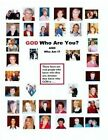 God Who Are You? and Who Am I?: A Bible Study for Experiencing God by His Hebrew Names by Ann Morgan Miesner (Paperback / softback, 2013)