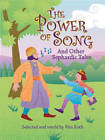 The Power of Song: And Other Sephardic Tales by Rita Roth (Hardback, 2007)