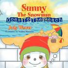 Sunny the Snowman Goes to the Beach by Judy Weaver (Paperback / softback, 2012)
