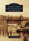 Around Caroga Lake, Canada Lake, and Pine Lake by Carol Parenzan Smalley (Paperback / softback, 2011)