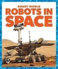 Robots in Space by Jennifer Fretland VanVoorst (Hardback, 2015)