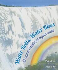 El Agua Rueda, el Agua Sube by Adriana Domínguez and Pat Mora (2014, Hardcover)
