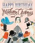 Happy Birthday, Madame Chapeau von Andrea Beaty (2014, Gebundene Ausgabe)