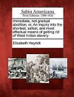 Immediate, Not Gradual Abolition, Or, an Inquiry Into the Shortest, Safest, and Most Effectual Means of Getting Rid of West Indian Slavery. by Elizabeth Heyrick (Paperback / softback, 2012)