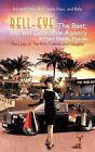 Bell-Eye, the Best, Littlest Detective Agency in Palm Beach, Florida: The Lives of the Rich, Famous and Naughty by Barrett K Hays M D (Paperback / softback, 2012)