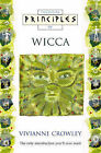 Principles of Wicca by Vivianne Crowley (Paperback, 1997)