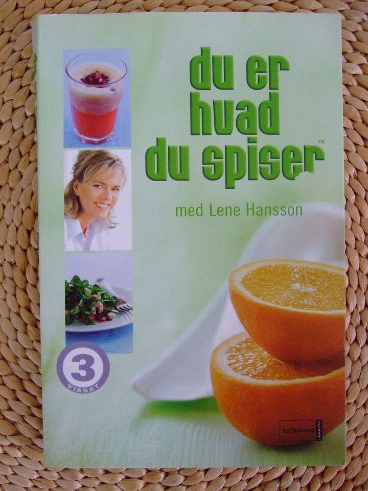 Du er hvad du spiser, Lene Hansson, emne: mad og vin