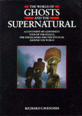 """""""AS NEW"""" The World of Ghosts and the Supernatural, Cavendish, Richard, Book"""