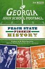 Georgia High School Football: Peach State Pigskin History by Jon Nelson (Paperback / softback, 2011)