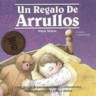 Un Regalo de Arrullos Para Ninos (A Child's Gift of Lullabyes) by Tanya Goodman (Cassette, Someday Baby, Inc.)