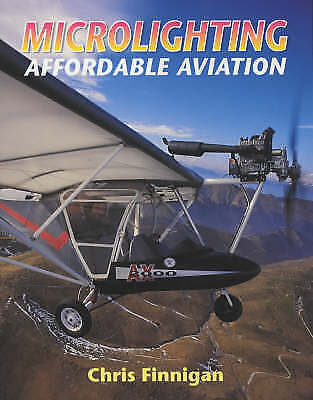 1 of 1 - Microlighting: Affordable Aviation, Good Condition Book, Finnigan, Chris, ISBN 9