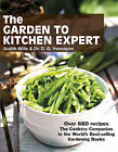 The Garden to Kitchen Expert: How to Cook Vegetables, Fruit, Flowers, Herbs and Weeds by Judith Wills, D. G. Hessayon (Paperback, 2011)