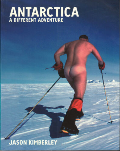 1 of 1 - Antarctica: A Different Adventure by Jason Kimberley (Paperback, 2007)