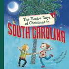The Twelve Days of Christmas in South Carolina by Melinda Long (Hardback, 2010)