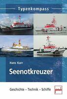 Karr: SEENOTKREUZER - Geschichte Technik Schiffe Seenotrettungsboote NEU!