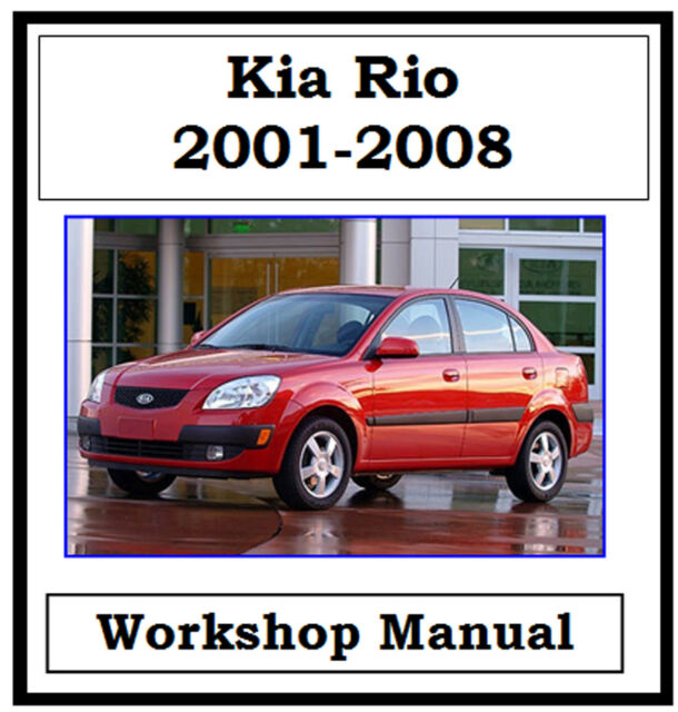 kia rio 2001 2008 workshop service repair manual on cd ebay rh ebay com au 2008 Kia Rio Specs Kia Rio ManualDownload