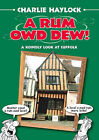A Rum Owd Dew! by Charlie Haylock (Paperback, 2006)