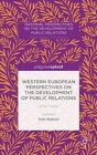 Western European Perspectives on the Development of Public Relations: Other Voices by Palgrave Macmillan (Hardback, 2015)