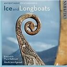 Ice and Longboats: Ancient Music of Scandinavia (2016)