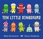 Ten Little Dinosaurs by Mike Brownlow (Paperback, 2015)