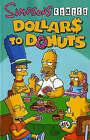 Simpsons Comics: Dollars to Donuts by Matt Groening (Paperback, 2008)