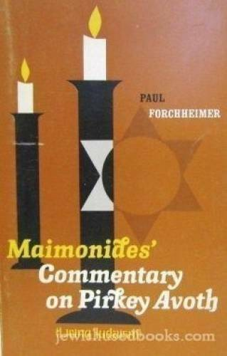 Maimonides Commentary on Pirkey Avoth - Paperback By Forchheimer, Paul - GOOD