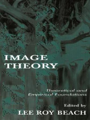 Image Theory: Theoretical and Empirical Foundations [Organization and Management