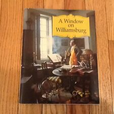A Window on Williamsburg by Donna C. Sheppard, John J., Jr. Walklet and T. ford