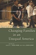 Studies in Social Inequality: Social Class and Changing Families in an...